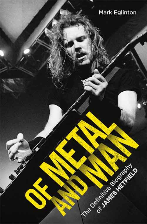 of metal and man the definitive biography of james hetfield rockmark. Black Bedroom Furniture Sets. Home Design Ideas