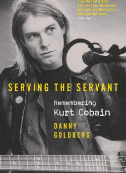 Serving The Servant: Remembering Kurt Cobain